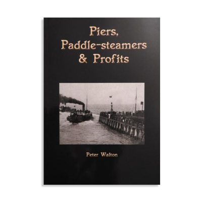 Piers, Paddle-steamers & Profits
